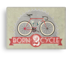 Born To Cycle Canvas Print