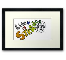 Life is... hella weird Framed Print