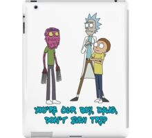 Rick and Morty – Don't Even Trip iPad Case/Skin