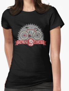 Born To Cycle Womens Fitted T-Shirt