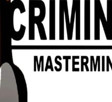 Criminal Mastermind Sticker