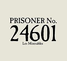 Les Miserables - Prisoner No. 24601 by Emma Davis