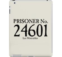 Les Miserables - Prisoner No. 24601 iPad Case/Skin