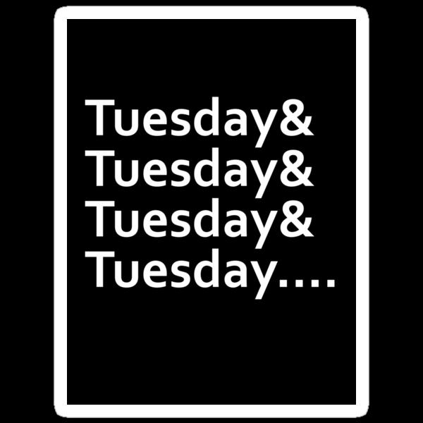 Infinite Tuesdays (sticker) by Kellyanne