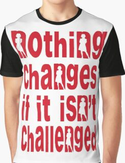"""""""Nothing changes... (version 2) Graphic T-Shirt"""