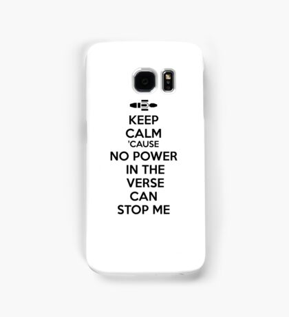 Firefly No Power in the Verse can stop Me Samsung Galaxy Case/Skin