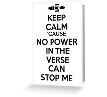 Firefly No Power in the Verse can stop Me Greeting Card