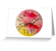 Temper Trap Greeting Card