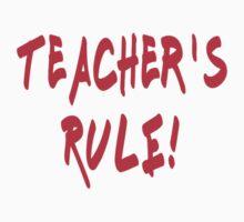 Teacher's Rule! - Teaching T-Shirt, Decal & Coffee Mug! One Piece - Short Sleeve