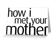How I Met Your Mother Logo Greeting Card