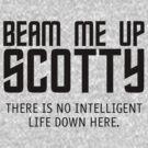 Beam Me Up Scotty by DetourShirts