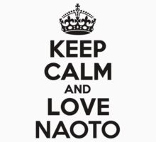 Keep Calm and Love NAOTO by Jonelleon