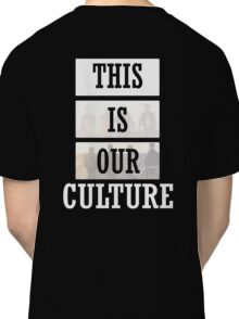 This Is Our Culture - FOB Classic T-Shirt