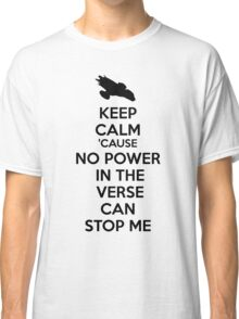 Firefly No Power in the Verse can stop Me Classic T-Shirt
