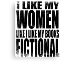I Like My Women Like I Like My Books, FICTIONAL - BLACK Canvas Print
