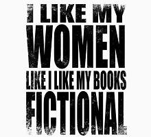 I Like My Women Like I Like My Books, FICTIONAL - BLACK Unisex T-Shirt