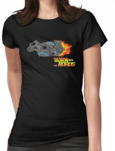 Burn the Roads Womens Fitted T-Shirt