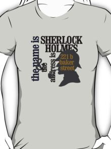 the name is sherlock holmes and the address is 221 b baker street /canon version T-Shirt