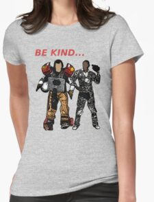 Be Kind... Womens Fitted T-Shirt