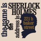 the name is sherlock holmes and the address is 221 b baker street /bbc version by SallySparrowFTW