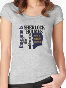 the name is sherlock holmes and the address is 221 b baker street /bbc version Women's Fitted Scoop T-Shirt