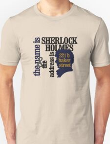 the name is sherlock holmes and the address is 221 b baker street /bbc version Unisex T-Shirt