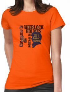 the name is sherlock holmes and the address is 221 b baker street /bbc version Womens Fitted T-Shirt