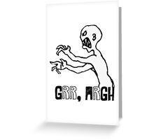 Grr Argh! Greeting Card