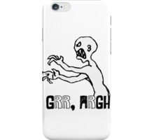 Grr Argh! iPhone Case/Skin