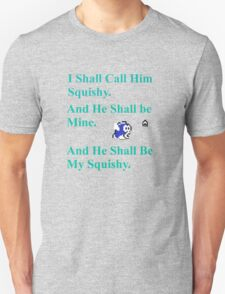 I Shall Call Him Squishy T-Shirt