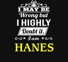 I May Be Wrong But I Highly Doubt It ,I Am HANES  T-Shirt