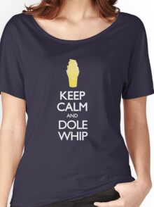 Keep Calm and Dole Whip Women's Relaxed Fit T-Shirt