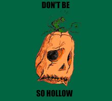 Scarecrow - Dont be so hollow! Unisex T-Shirt
