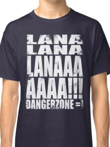 Archer - DANGER ZONE Quote -WHITE Classic T-Shirt