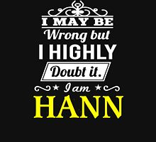 I May Be Wrong But I Highly Doubt It ,I Am HANN  T-Shirt