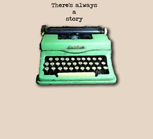 There's Always A Story Unisex T-Shirt