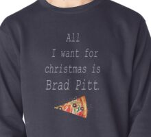 All I want for christmas is Brad Pitt. (White) Pullover