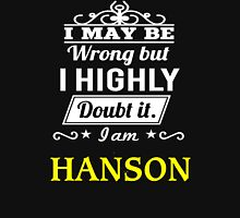 I May Be Wrong But I Highly Doubt It ,I Am HANSON  T-Shirt