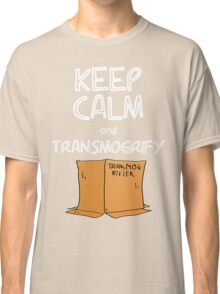 Keep Calm and Transmogrify Classic T-Shirt