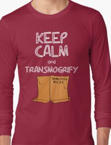 Keep Calm and Transmogrify Long Sleeve T-Shirt