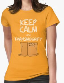 Keep Calm and Transmogrify Womens Fitted T-Shirt