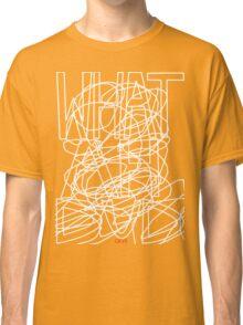WHAT AHH DUD Classic T-Shirt