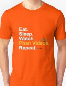 Eat, Sleep, Watch Phan Videos, Repeat {FULL} Unisex T-Shirt