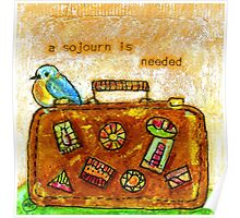 A Sojourn is Needed Poster