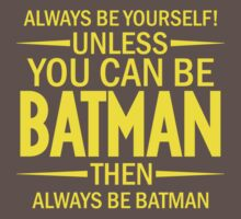 Unless You Can Be Batman Kids Clothes