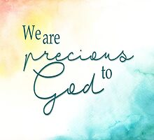 We are precious to God by AndreaBaker