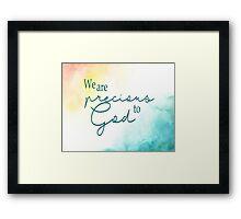 We are precious to God Framed Print