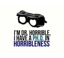 PH D in Horribleness A Art Print