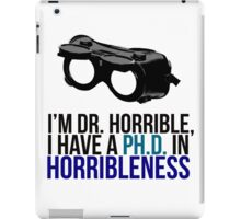 PH D in Horribleness A iPad Case/Skin