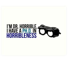 PhD in Horribleness B Art Print
